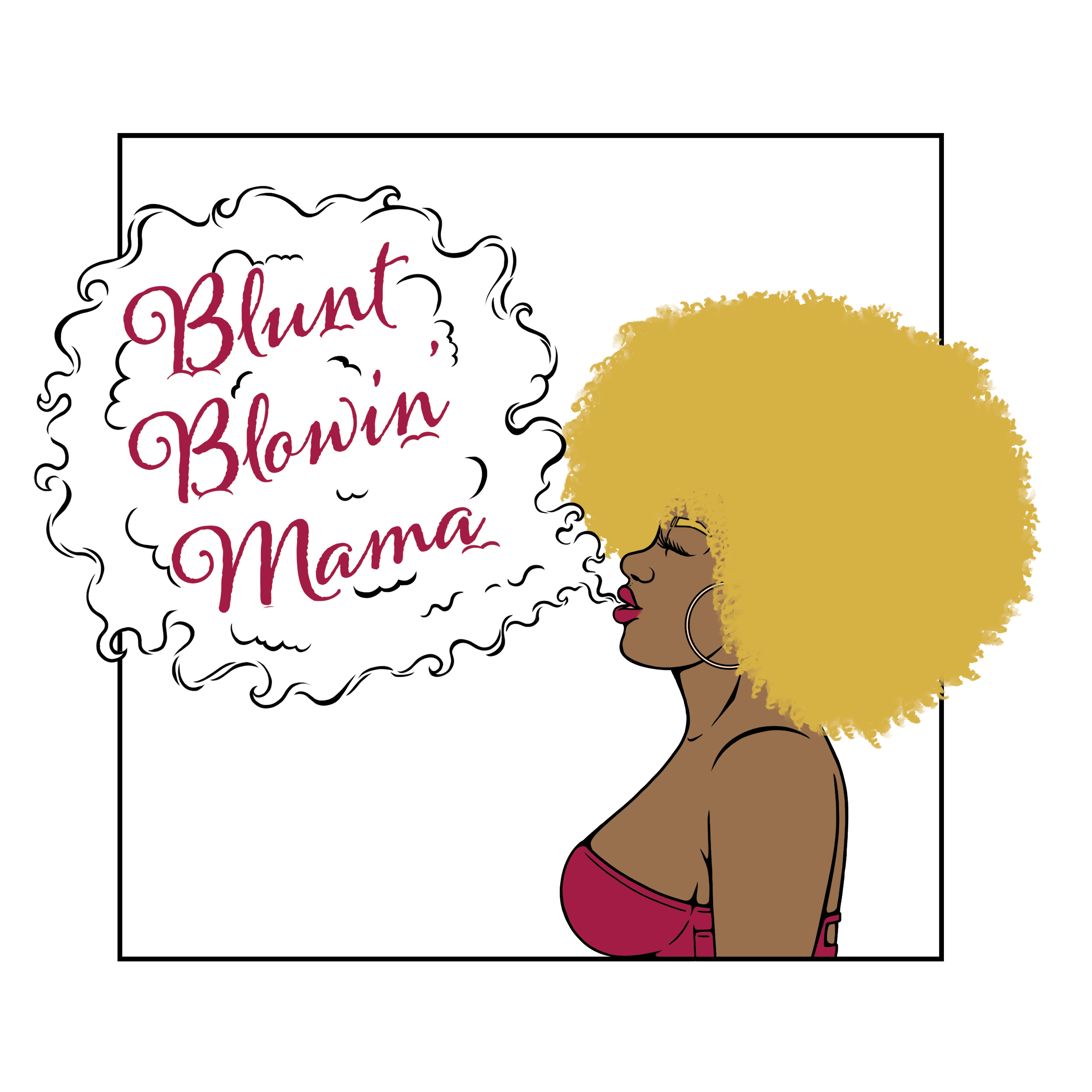 Blunt Blowin' Mama - Apple Podcast